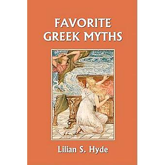 Favorite Greek Myths Yesterdays Classics by Hyde & Lilian Stoughton