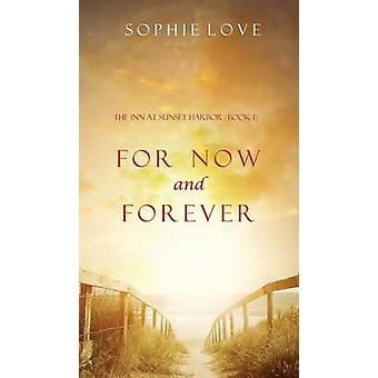 For Now and Forever The Inn at Sunset HarborBook 1 by Love & Sophie