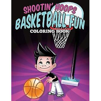 Shootin Hoops  Basketball Fun Coloring Book by Gantz & Jennifer