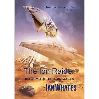 The Ion Raider by Whates & Ian