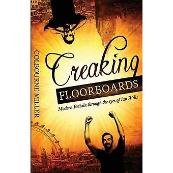 Creaking Floorboards by Miller & Colbourne