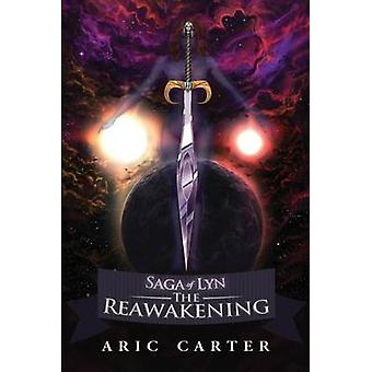 Saga of Lyn The Reawakening by Carter & Aric C.