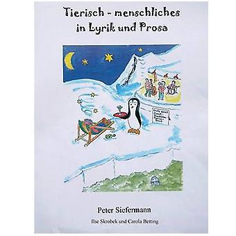 Tierischmenschliches in Lyrik und Prosa by Siefermann & Peter