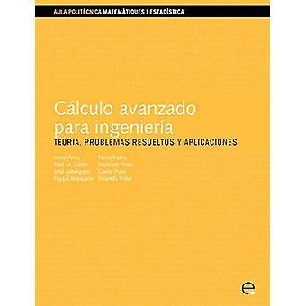 Clculo Avanzado Para Ingeniera by Arias Vicente & Irene