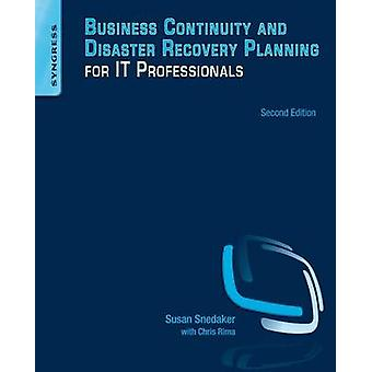 Business Continuity and Disaster Recovery Planning for IT Professiona