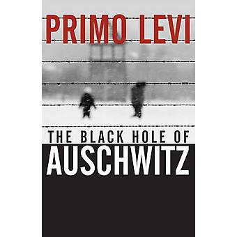 The Black Hole of Auschwitz by Primo Levi - 9780745632407 Book