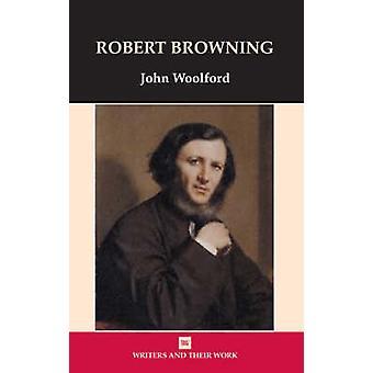 Robert Browning by John Woolford - 9780746310434 Book