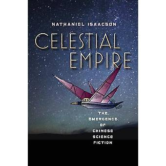 Celestial Empire - The Emergence of Chinese Science Fiction by Nathani