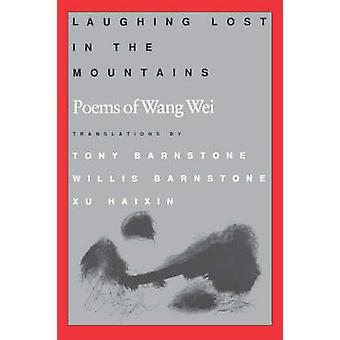 Laughing Lost in the Mountains - Gedichten van Wang Wei door Wang Wei - Tony
