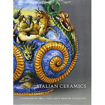 Italian Ceramics - Catalogue of the J.Paul Getty Museum Collection by