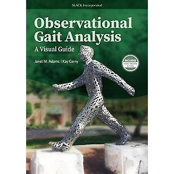 Observational Gait Analysis - A Visual Guide by Janet M. Adams - 97816