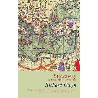 Stowaway - A Levantine Adventure by Richard Gwyn - 9781781724583 Book