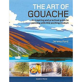 L'art de la gouache - Un guide inspirant et pratique de la peinture avec