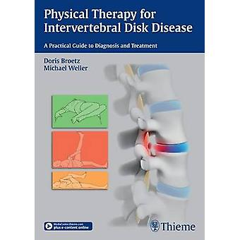 Physical Therapy for Intervertebral Disk Disease - A Practical Guide t