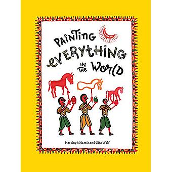 Painting Everything in the World by Harsingh Hamir - 9789383145485 Bo