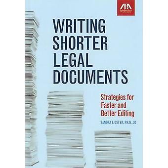 Writing Shorter Legal Documents - Strategies for Faster and Better Edi