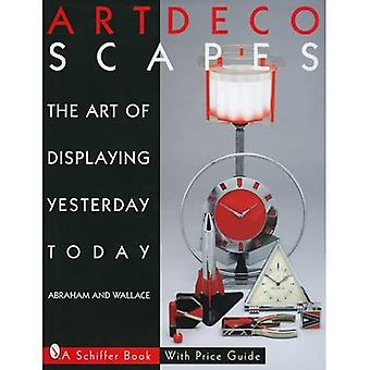 Art Decoscapes: The Art of Displaying Yesterday Today
