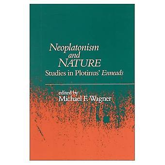 "Neoplatonism and Nature: Studies in Plotinus' ""Enneads"" (Studies in neoplatonism: ancient & modern)"