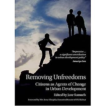 Removing Unfreedoms: Citizens as Agents of Change in Urban Development