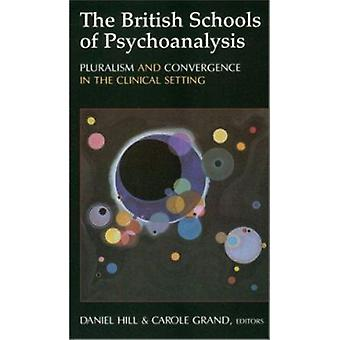 The British Schools of Psychoanalysis - Pluralism and Convergence in t