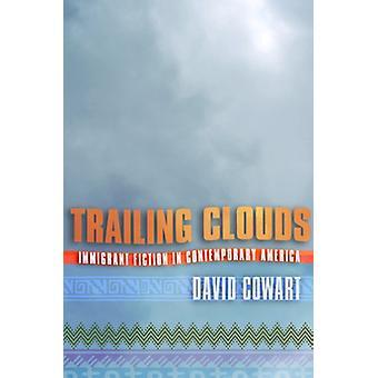 末尾の雲 - デビッド C によって現代アメリカにおける移民フィクション