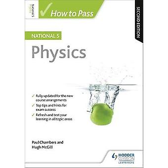 How to Pass National 5 Physics - Second Edition by Paul Chambers - 978