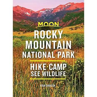 Moon Rocky Mountain National Park (Second Edition) - Hike - Camp - See