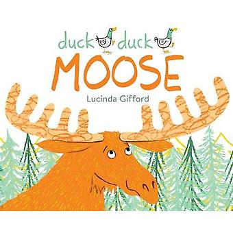Duck Duck Moose by Lucinda Gifford - 9781911631491 Book