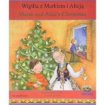 Marek and Alice's Christmas in Polish and English by Jolanta Starek-C