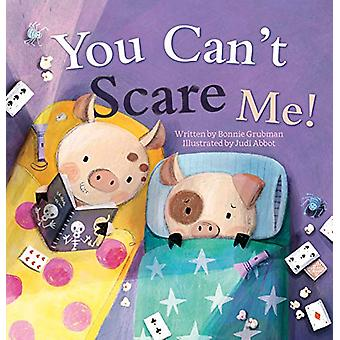 You Can't Scare Me by Bonnie Grubman - 9781605375380 Book