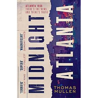 Midnight Atlanta by Thomas Mullen - 9781408713105 Book