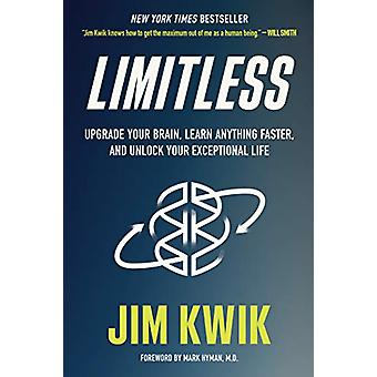 Limitless - Upgrade Your Brain - Learn Anything Faster - and Unlock Yo
