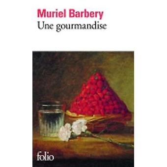 Une gourmandise by Barbery & Muriel