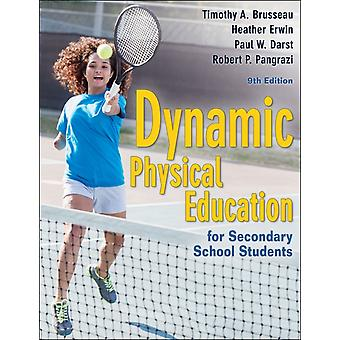 Dynamic Physical Education for Secondary School Students by Brusseau & Timothy A. & Jr.Erwin & HeatherDarst & Paul W.Pangrazi & Robert