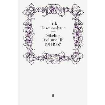 Sibelius Volume III 19141957 by Tawaststjerna & Erik