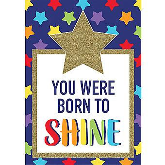 Sparkle + Shine You Were Born To Shine Poster