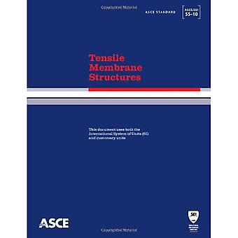 Tensile Membrane Structures (ASCE/SEI 55-10) (Asce Standard)