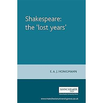 Shakespeare - the 'Lost Years' door E. A. J. Honigmann - 9780719054259 B