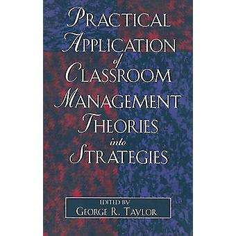 Practical Application of Classroom Management Theories into Strategie