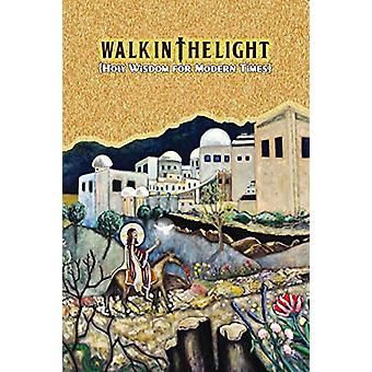 Walk in the Light - Holy Wisdom for Modern Times by Andrew Osta - 9780