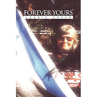 Forever Yours by Laurie Capen - 9781450076173 Book