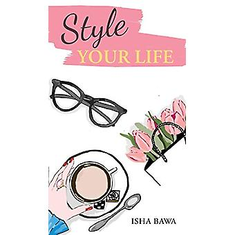 Style Your Life by Isha Bawa - 9781634932165 Book