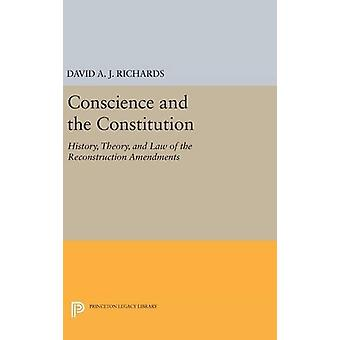 Conscience and the Constitution - History - Theory - and Law of the Re