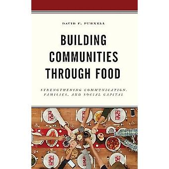 Building Communities through Food Strengthening Communication Families and Social Capital