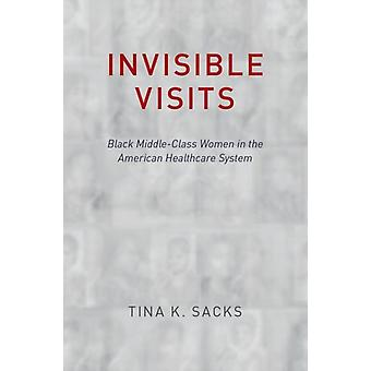 Visites invisibles de Sacks &Tina K. Professeure assistante &Amp; Professeure assistante &Université de Californie &Berkeley