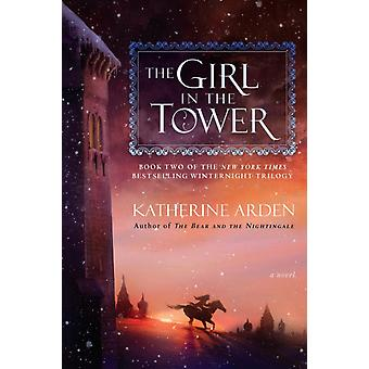 The Girl in the Tower A Novel di Katherine Arden