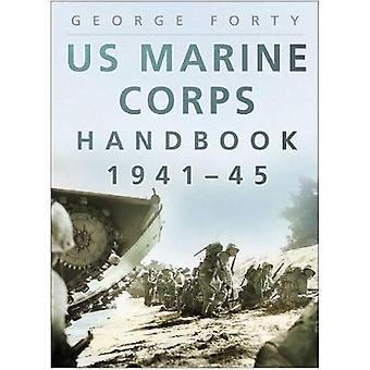 US Marine Corps Handbook 194145 par George Forty