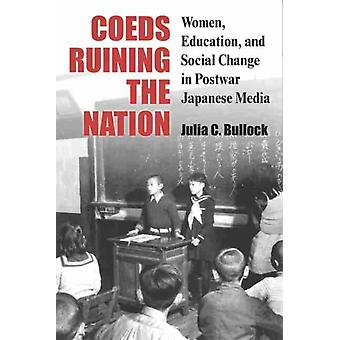 Coeds Ruining the Nation by Julia Bullock