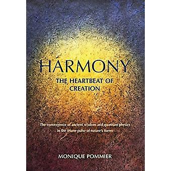Harmonie Le battement de cœur de la création par Monique Pommier