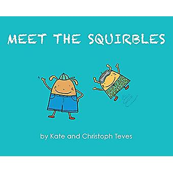 Meet The Squirbles - The Adventures of Percy & Pip by Kate Teves -
